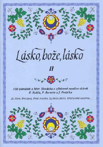 100 písniček II - Lásko, bože, lásko - lidové písně z Moravského Slovácka - zpěv/akordy