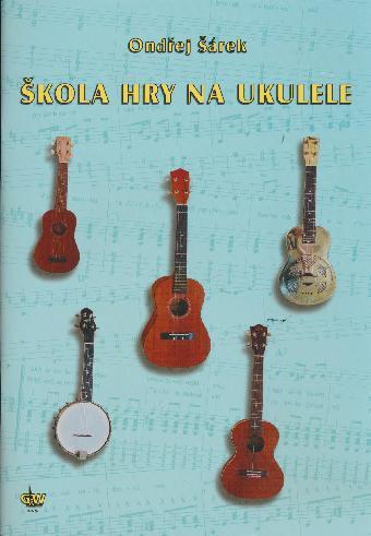 Škola hry na ukulele - Ondřej Šárek + CD / ukulele & tab