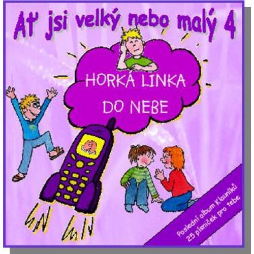 Ať jsi velký nebo malý 4 - HORKÁ LINKA DO NEBE - zpěvník českých chvalozpěvů - zpěv/akordy