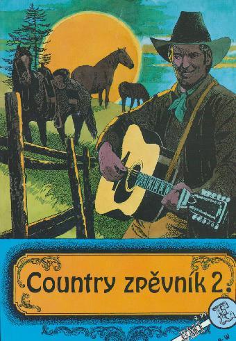 Country zpěvník 2. zpěv (text)/akordy