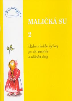 MALIČKÁ SU 2 - zpěvník pro děti mateřských a základních škol - zpěv/akordy