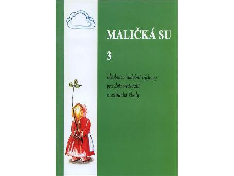 MALIČKÁ SU 3 - zpěvník pro děti mateřských a základních škol - zpěv/akordy