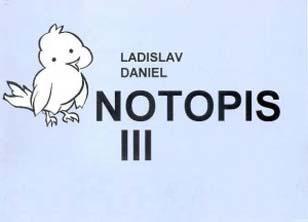Notopis 3 - Ladislav Daniel