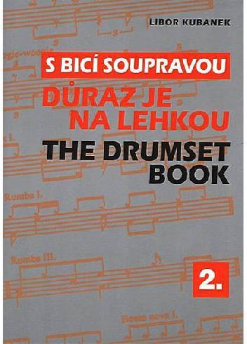 S bicí soupravou - Libor Kubánek - Dúraz je na lehkou