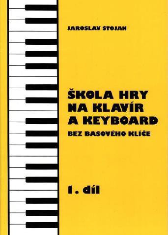 Škola hry na klavír a keyboard bez basového klíče 1 - Jaroslav Stojan